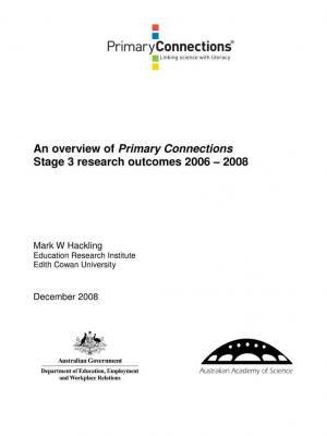 An overview of Primary Connections Stage 3 research outcomes 2006-2008